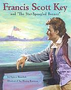 "Francis Scott Key and ""The Star-Spangled Banner"""