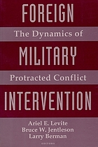Foreign military intervention : the dynamics of protracted conflict