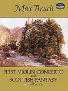 First violin concerto ; and, Scottish fantasy