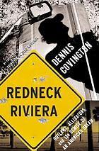Redneck Riviera : armadillos, outlaws, and the demise of an American dream
