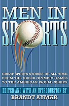 Men in sports : great sports stories of all time from the Greek Olympic games to the American World Series