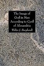The image of God in man : according to Cyril of Alexandria