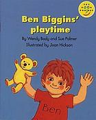 Ben Biggins' playtime