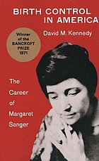 Birth control in America : the career of Margaret Sanger