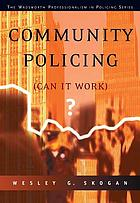Community policing : can it work?