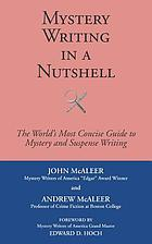 Mystery writing in a nutshell : the world's most concise guide to mystery and suspense writing