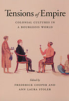Tensions of empire : colonial cultures in a bourgeois world