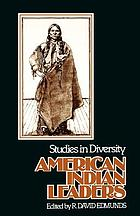 American Indian leaders : studies in diversity