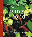 The living pond : water gardens with fish & other creatures