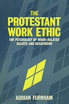The Protestant work ethic : the psychology of work-related beliefs and behaviours