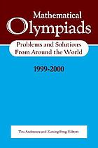 Mathematical Olympiads, 1999-2000 : problems and solutions from around the world