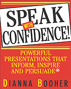 Speak with confidence : powerful presentations that inform, inspire, and persuade