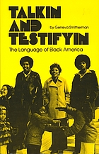 Talkin and testifyin : the language of Black America