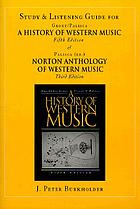 Study and listening guide for A history of western music, fifth edition, by Donald Jay Grout and Claude V. Palisca and Norton anthology of western music, third edition, by Claude V. Palisca