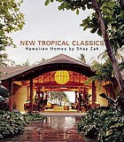 New tropical classics : Hawaiian homes by Shay Zak