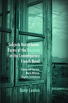 Subjects not-at-home : forms of the uncanny in the contemporary French novel : Emmanuel Carrère, Marie NDiaye, Eugène Savitzkaya