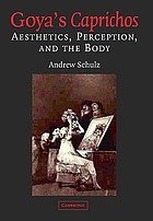 Goya's Caprichos : aesthetics, perception, and the body