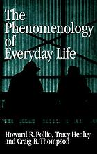 The Phenomenology of Everyday Life Empirical Investigations of Human Experience