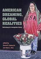 American dreaming, global realities : rethinking U.S. immigration history