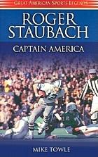 Roger Staubach, Captain America