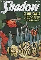 "The Shadow : ""The plot master"" and ""Death jewels"""