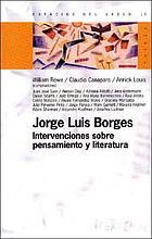Jorge Luis Borges : intervenciones sobre pensamiento y literatura