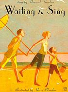 Waiting to sing : story