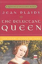 The reluctant queen : the story of Anne of York
