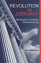 Revolution by judiciary : the structure of American constitutional law