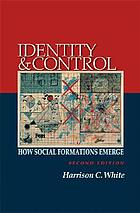 Identity and control : how social formations emerge