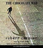 The chocolate war : [a novel]