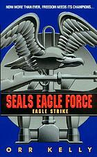 SEALs Eagle Force : Eagle strike