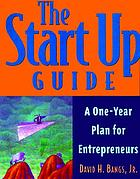 The start up guide : a one-year plan for entrepreneurs