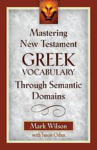 Mastering New Testament Greek vocabulary through semantic domains
