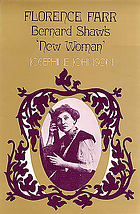 """Florence Farr : Bernard Shaw's """"new woman"""""""