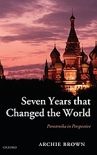 Seven years that changed the world : perestroika in perspective