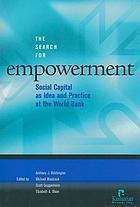 The search for empowerment : social capital as idea and practice at the World Bank