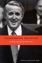 Transforming the nation Canada and Brian Mulroney