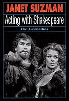 Acting with Shakespeare : three comedies