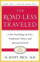 The road less traveled : a new psychology of love, traditional values, and spiritual growth