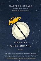 When we were Romans : a novel