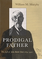 Prodigal father : the life of John Butler Yeats, 1839-1922