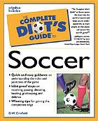 The complete idiot's guide to soccer