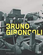 Bruno Gironcoli, die Skulpturen : 1956-2008Die Skulpturen 1956 - 2008 = The sculptures