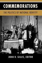 Commemorations : the politics of national identity