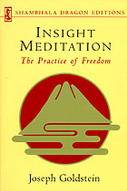 Insight meditation : the practice of freedom