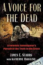 A voice for the dead : a forensic investigator's pursuit of the truth in the grave