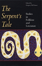 The serpent's tale : snakes in folklore and literature