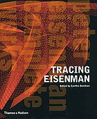 Tracing Eisenman : Peter Eisenman complete works