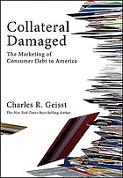 Collateral damaged : the marketing of consumer debt to America